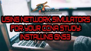 Using Network Simulators for your CCNA Study – GNS3 Installation