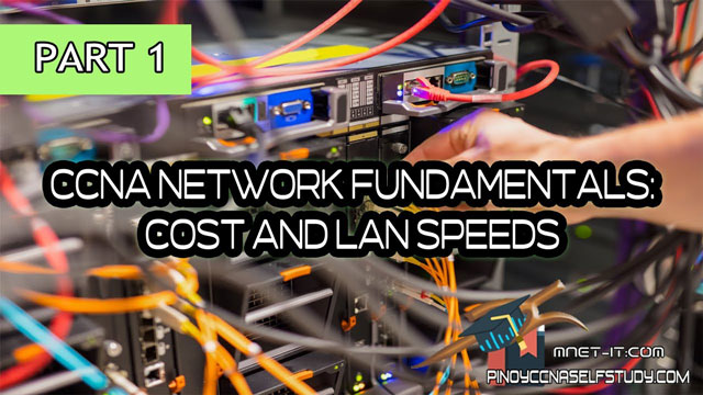 CCNA Network Fundamentals - Cost and LAN Speeds